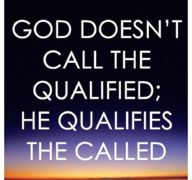 God qualifies the called
