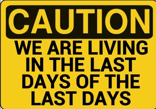 The Last Days of the Last Days